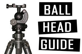 The Ultimate Ball Head Guide