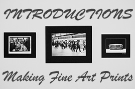 Making Fine Art Prints: INTRODUCTIONS